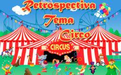 Retrospectiva Tema Circo – Aprenda a Fazer