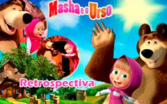 Retrospectiva Masha e o Urso