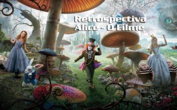 Retrospectiva Alice o filme | Pronta Para Personalizar